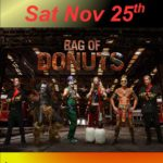 Saturday November 25th-BAG OF DONUTS!!!!!-$5 cover-9-Till